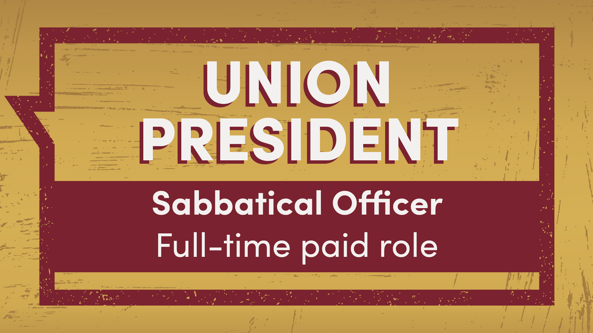 Union President Sabbatical Officer full-time paid role